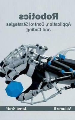 Robotics: Application, Control Strategies and Coding  by Jar
