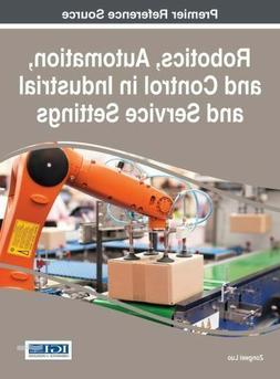 Robotics, Automation, and Control in Industrial and Service