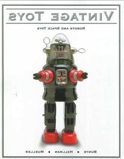 VINTAGE TOYS: Robots and Space Toys Book by Bunte / Mueller